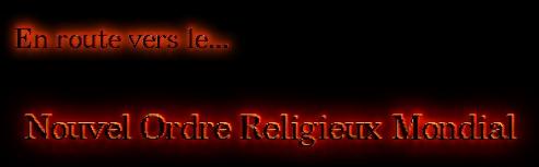 Nouvel ordre Religieux Mondial part 1 (Bible et Nombres) dans Réveil norm