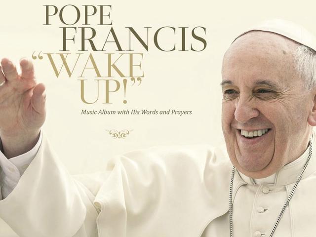 """Le pape François sort ce vendredi un premier album aux sonorités plutôt rock, intitulé """"Wake Up !"""