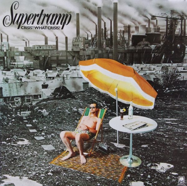 """Crisis: What crisis"" (""Crise: quelle crise"") par le groupe Supertramp"