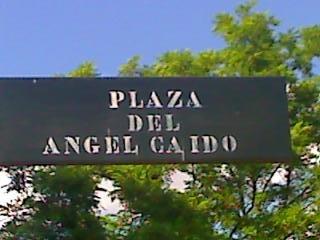 """""""PLAZA DEL ANGEL CAIDO""""  """"Place de l'ange déchu"""""""