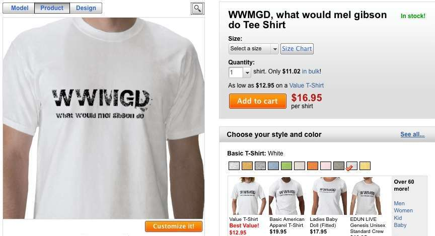 "- ""T-shirt"" - ""What would Mel Gibson do"" -"