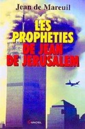 Les Prophéties de Jean de Jérusalem, recueil des prophéties attribuées à Jean de Mareuil, 1998.