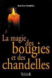 """Ouvrage: """"La magie des bougies et des chandelles"""" par Jean-Luc Caradeau"""